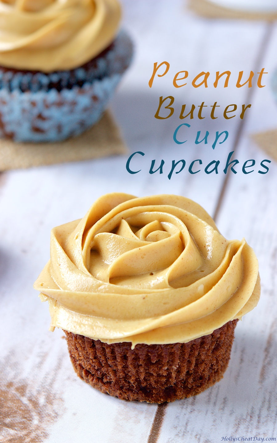 Peanut Butter Cup Cupcakes - HOLLY'S CHEAT DAY